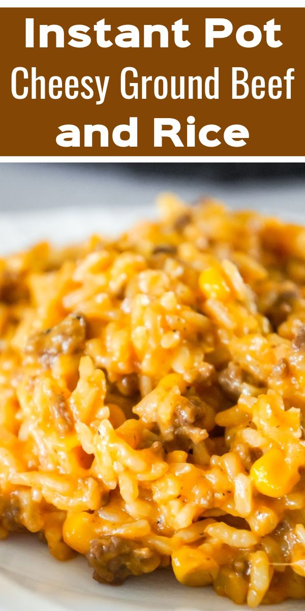 Photo of Instant Pot Cheesy Ground Beef and Rice