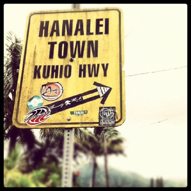 Hanalei town sign with a Pipeline sticker from a fan.