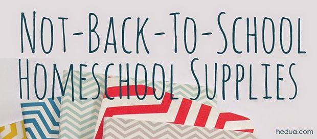 Not-Back-to-School Homeschool Supplies