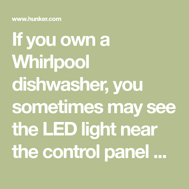 How To Reset The Blinking Light On A Whirlpool Dishwasher Hunker Whirlpool Dishwasher Dishwasher Whirlpool