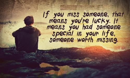 picture quotes about missing someone | if you miss someone that means you re lucky it mean you had someone ...