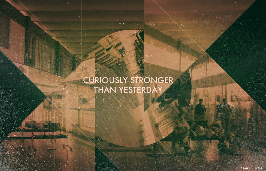 Curiously Stronger than yesterday