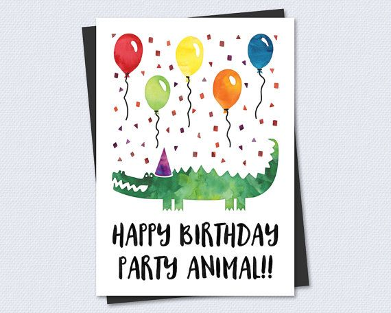 Printable Birthday Card - Happy Birthday Party Animal! - Instant - printable anniversary cards