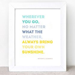 """Inspiring quotes in Spring and Summer colors. """"Always bring your"""