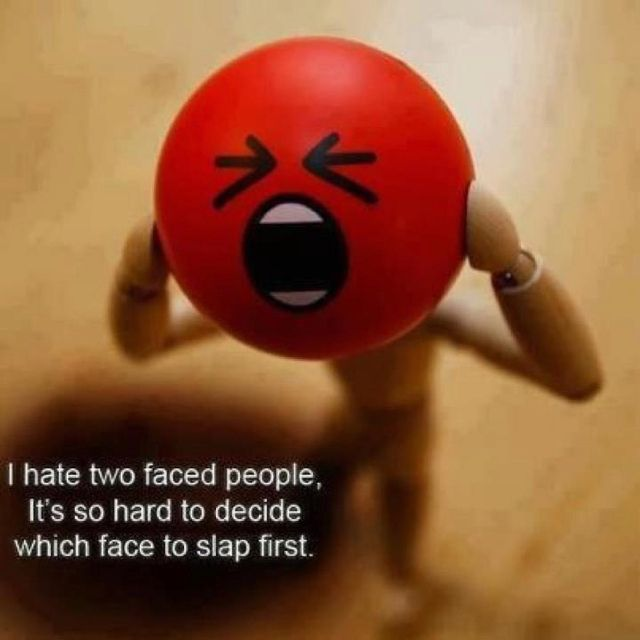 2 Face Two Faced People Selfish People Selfish People Quotes