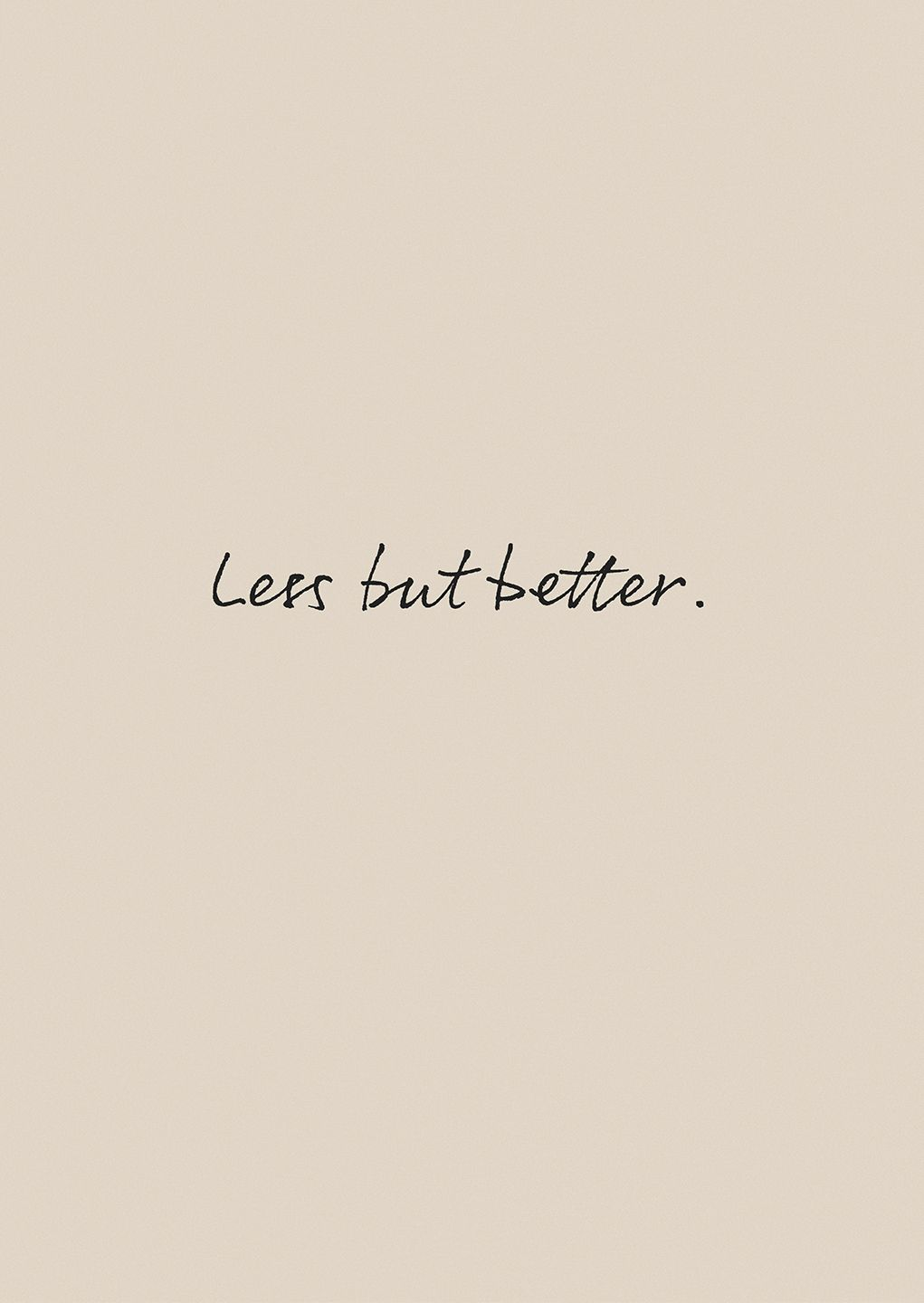 Less But Better Poster Beige Background Aesthetic Collage Cream Aesthetic