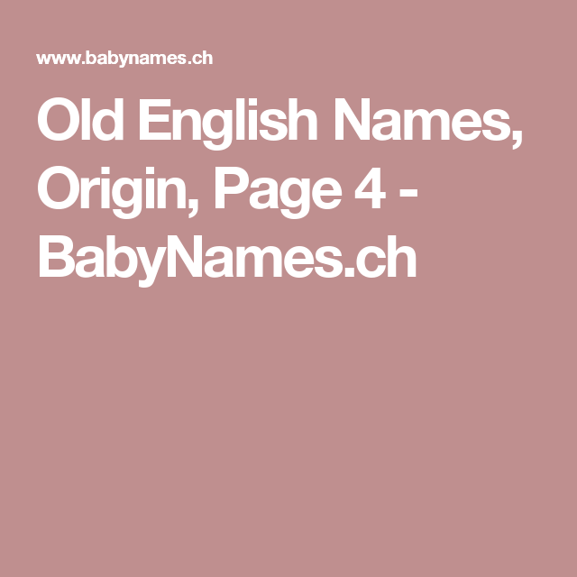 Old English Names, Origin, Page 4 - BabyNames.ch | Old ...