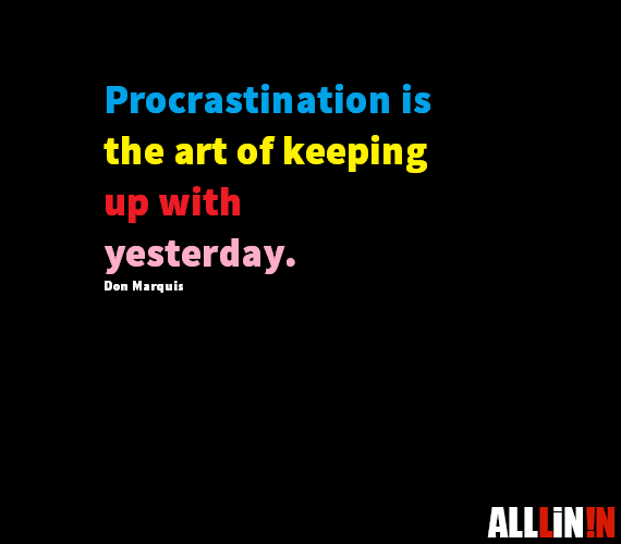 Funny Quote About Procrastination Alllin N Magazine Funny Quotes Procrastination Quotes Quotes