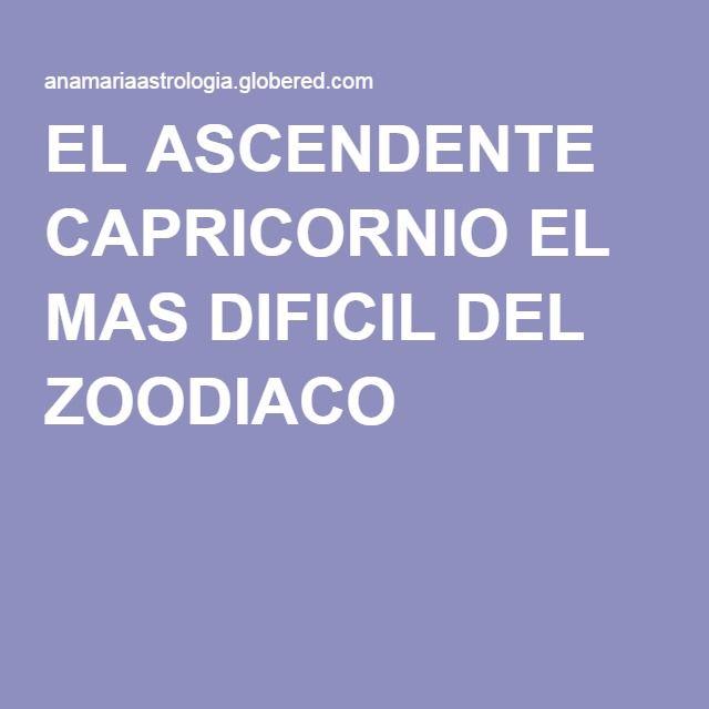 EL ASCENDENTE CAPRICORNIO EL MAS DIFICIL DEL ZOODIACO