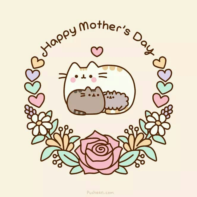 Wishing All Mothers A Happy Day Cupidpusheen Prepared Some