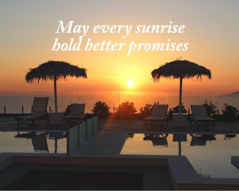 May every sunrise hold better promises <3