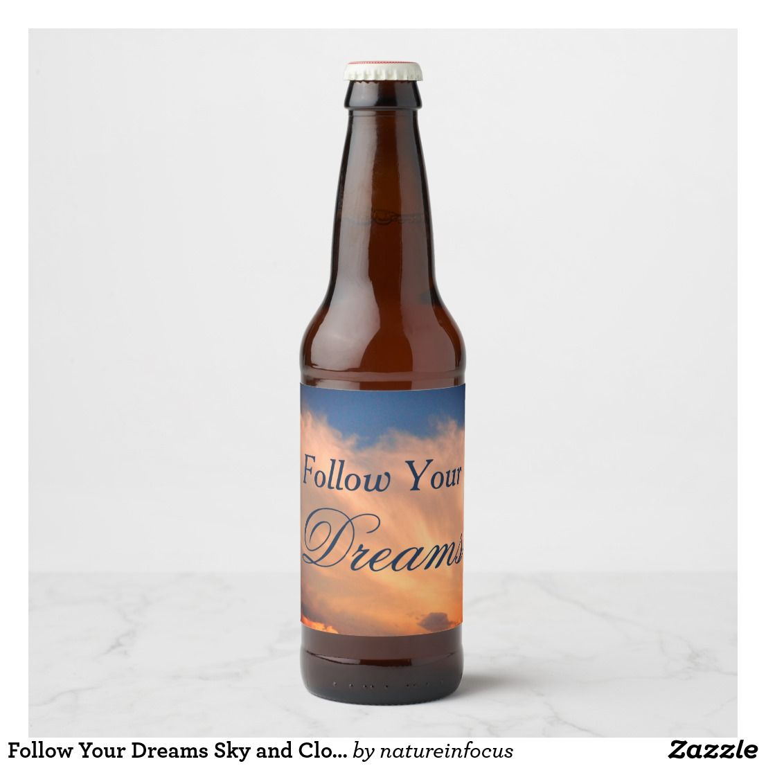 Follow Your Dreams Sky And Clouds Photo Motivation Beer Bottle