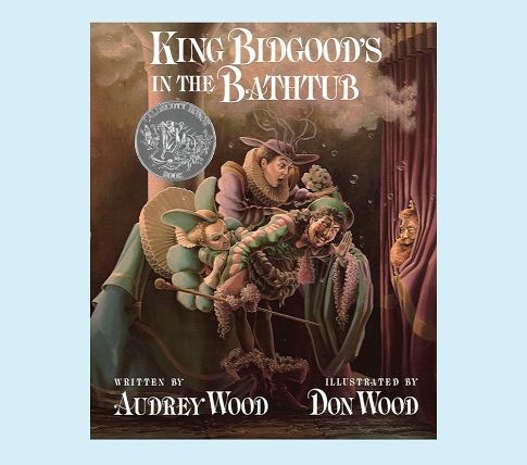 One of my favorites by Audrey Wood and Don Wood! The king likes his bath just like I like mine...The King is in the bathtub and he won't get out! Oh who knows what to do?