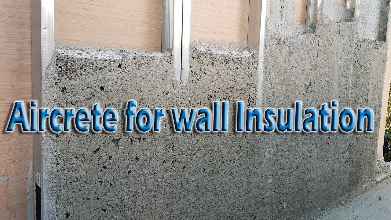 Aircrete For Wall Insulation Youtube Wall Insulation Insulation Wall