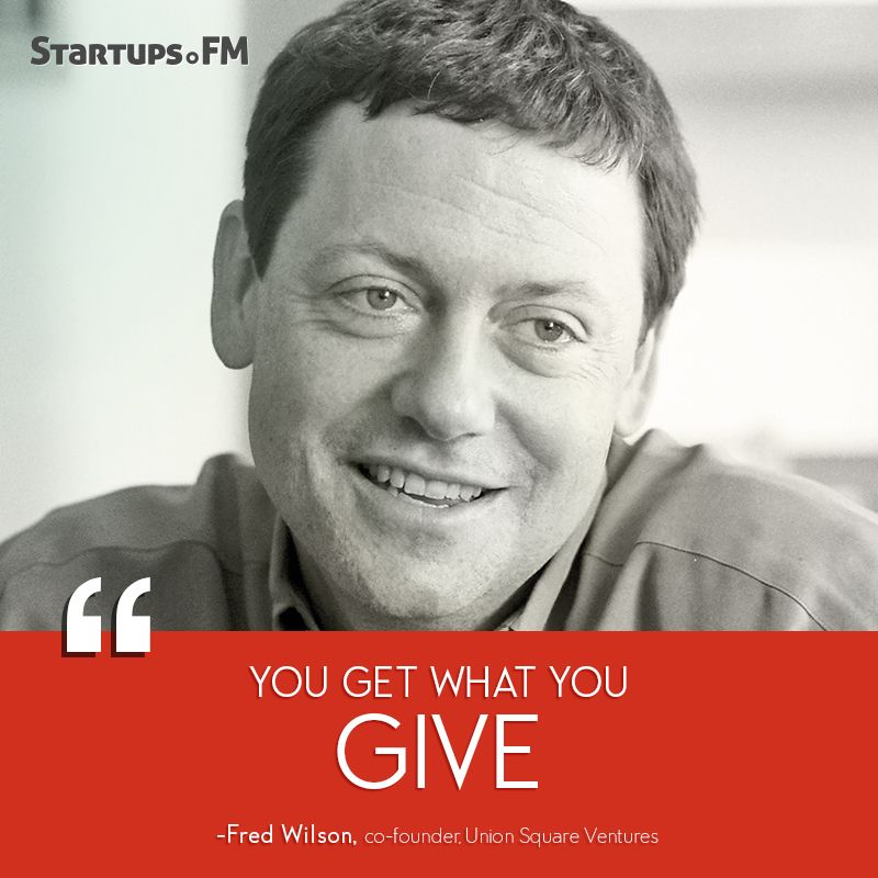 Fred wilson avc who believes that you get what you give