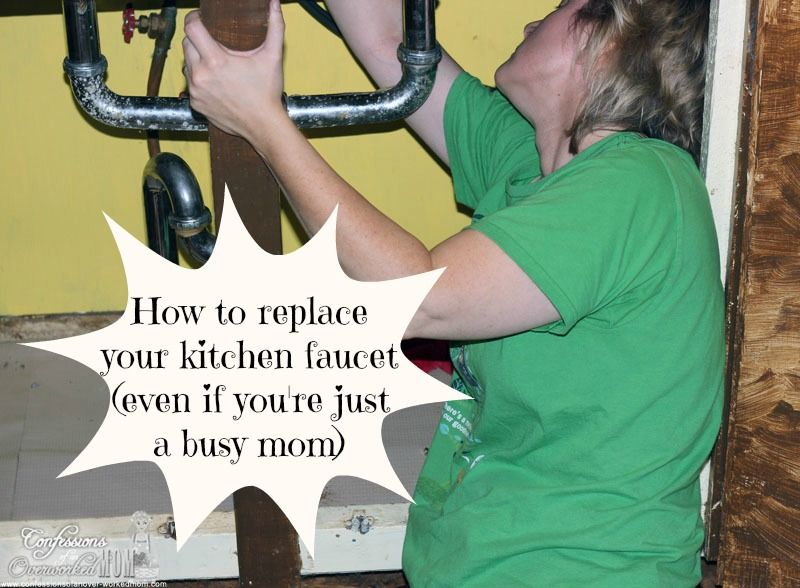 How to Change Your Kitchen Faucet Kitchen Upgrade Ideas
