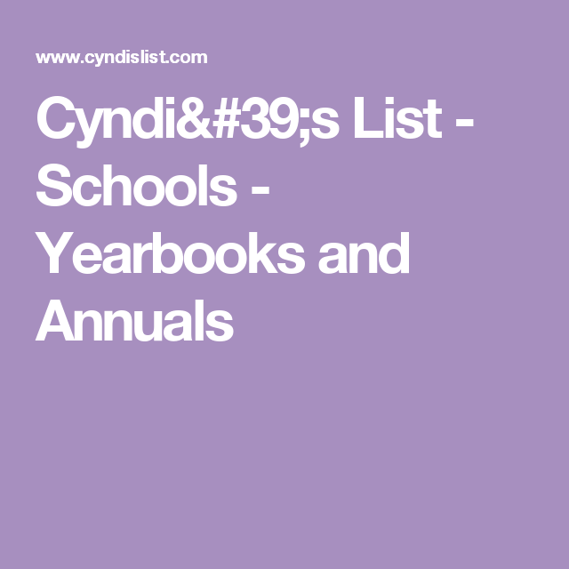 Cyndi's List - Schools - Yearbooks and Annuals