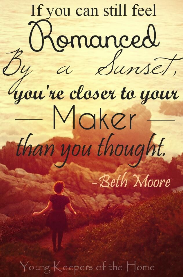 """If you can still feel #romanced by a #sunset, you're closer to your #Maker than you thought."" - Beth Moore quote... pic.twitter.com/O9bagCPpIf"