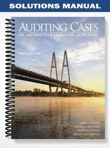 Solutions manual for auditing cases an interactive learning solutions manual auditing cases an interactive learning approach 6th edition beasley at https fandeluxe Gallery