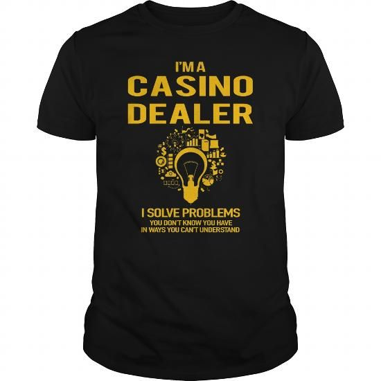 Casino Dealer #jobs #tshirts #DEALER #gift #ideas #Popular #Everything #Videos #Shop #Animals #pets #Architecture #Art #Cars #motorcycles #Celebrities #DIY #crafts #Design #Education #Entertainment #Food #drink #Gardening #Geek #Hair #beauty #Health #fitness #History #Holidays #events #Home decor #Humor #Illustrations #posters #Kids #parenting #Men #Outdoors #Photography #Products #Quotes #Science #nature #Sports #Tattoos #Technology #Travel #Weddings #Women