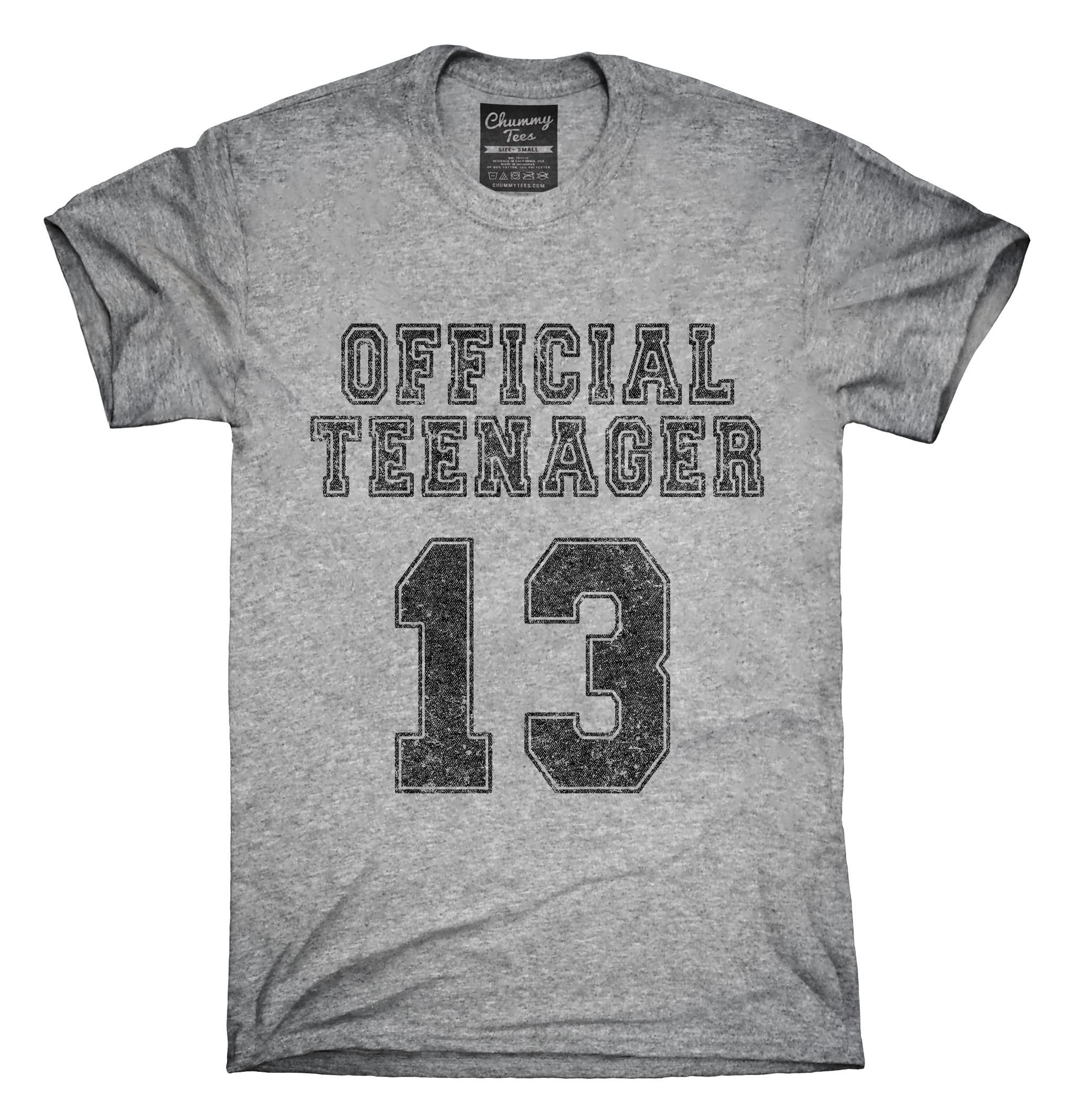 You Can Order This Official Teenager Funny 13th Birthday T Shirt Design On Several Different Sizes Colors And Styles Of Shirts Including Short Sleeve