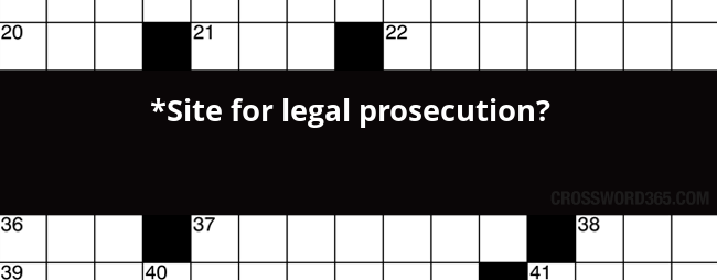 Site for legal prosecution crossword clue httpscrossword365 site for legal prosecution crossword clue httpscrossword365 malvernweather Images