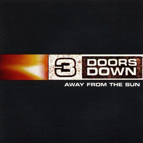 Away From The Sun ~ 3 Doors Down,