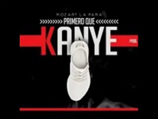 Mozart La Para - Primero que Kanye