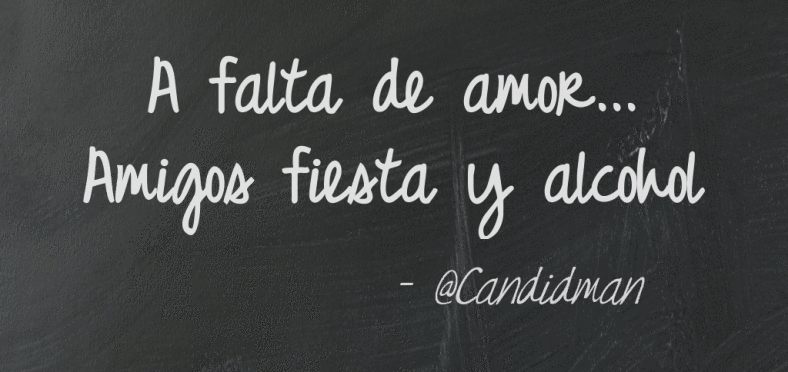 A Falta De Amor Amigos Fiesta Y Alcohol Frases Pinterest Amor