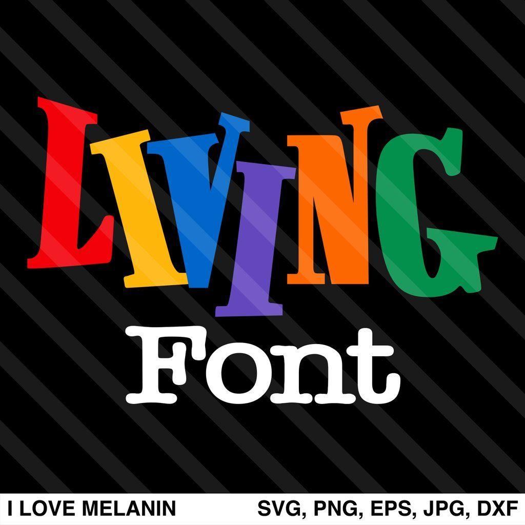 Download Living Single Font SVG | Melanin, Svg, Cricut