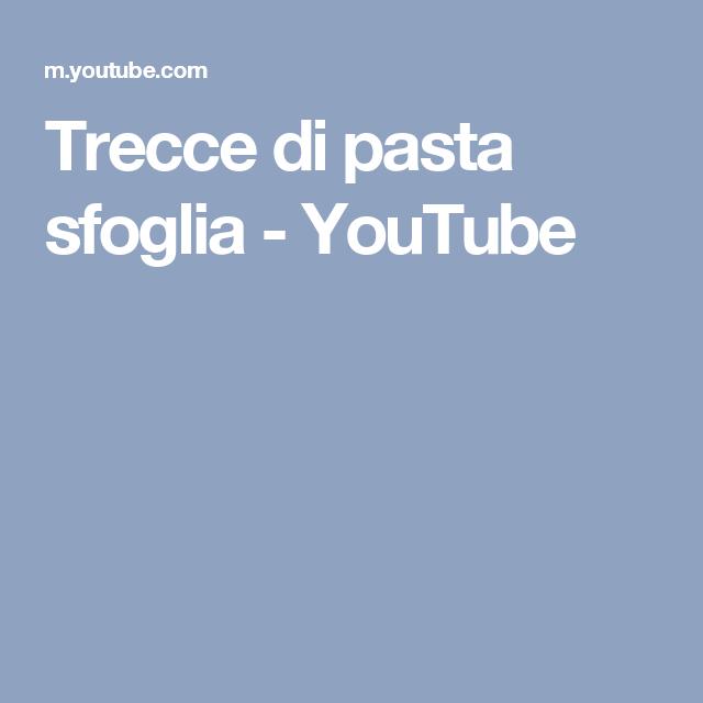 Trecce di pasta sfoglia - YouTube