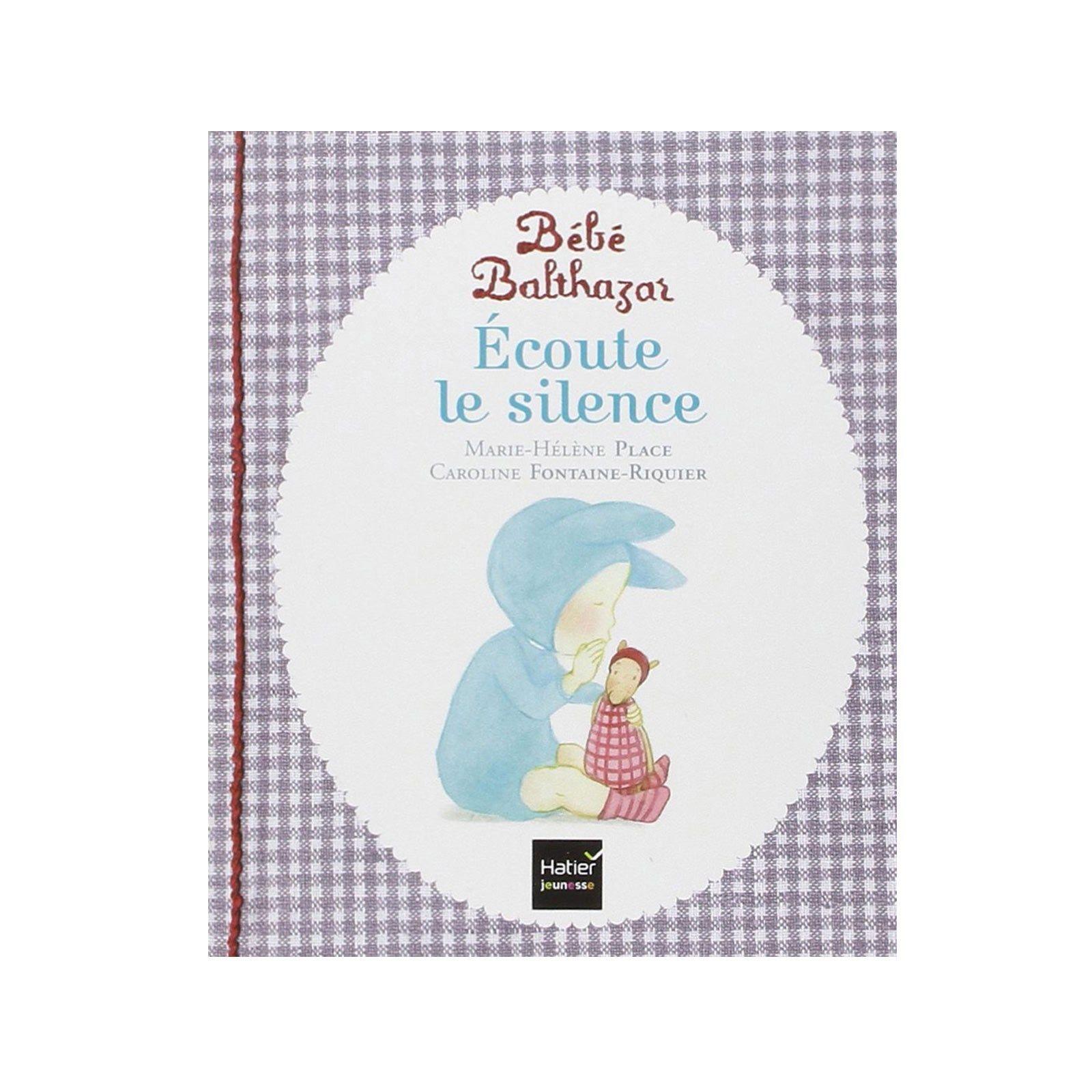Bébé Balthazar écoute le silence - Un livre pour les tout-petits inspiré de la pédagogie de Maria Montessori - 5,95 €