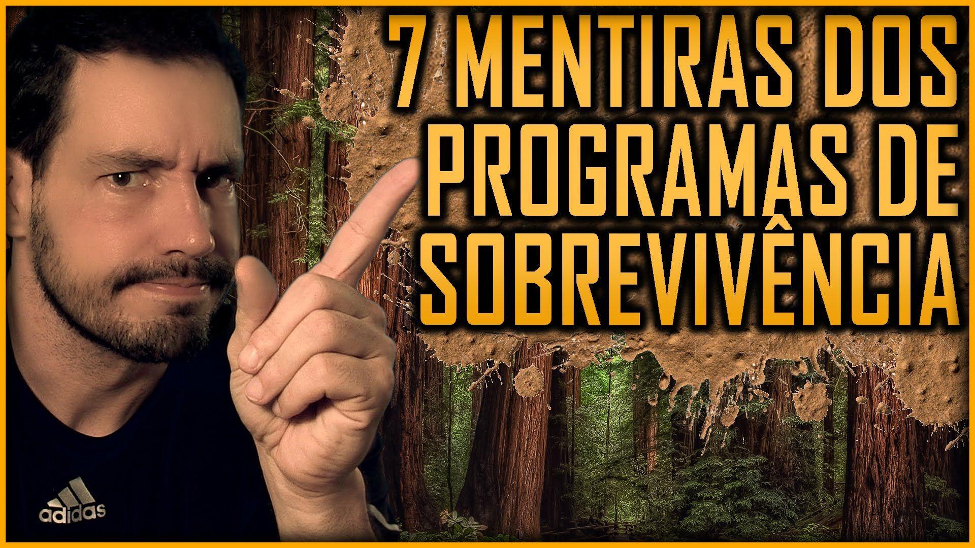 7 Mentiras dos Programas de Sobrevivência (filmes e séries tbm!)