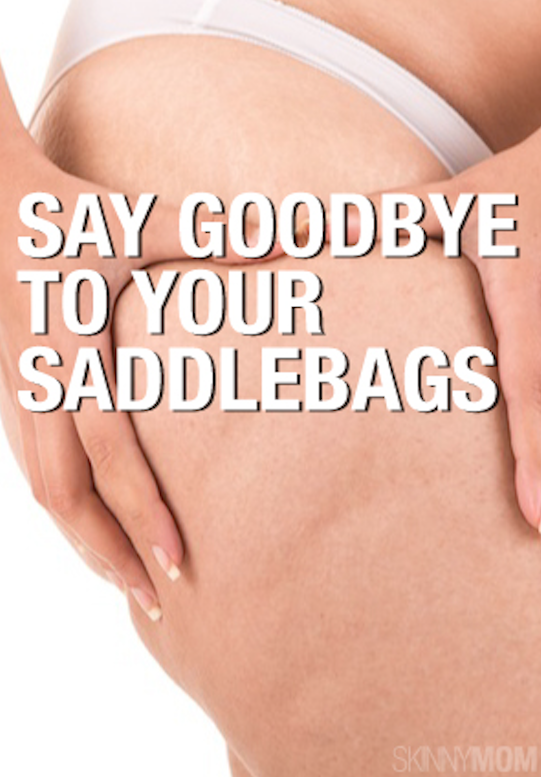 Get rid of those saddlebags with these moves healthy living