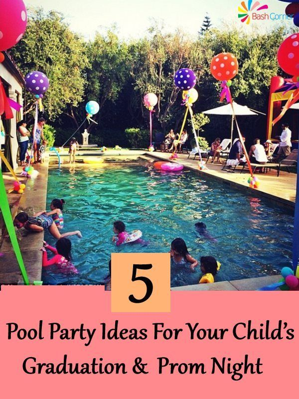Pool Party Ideas For Your Child S Graduation And Prom