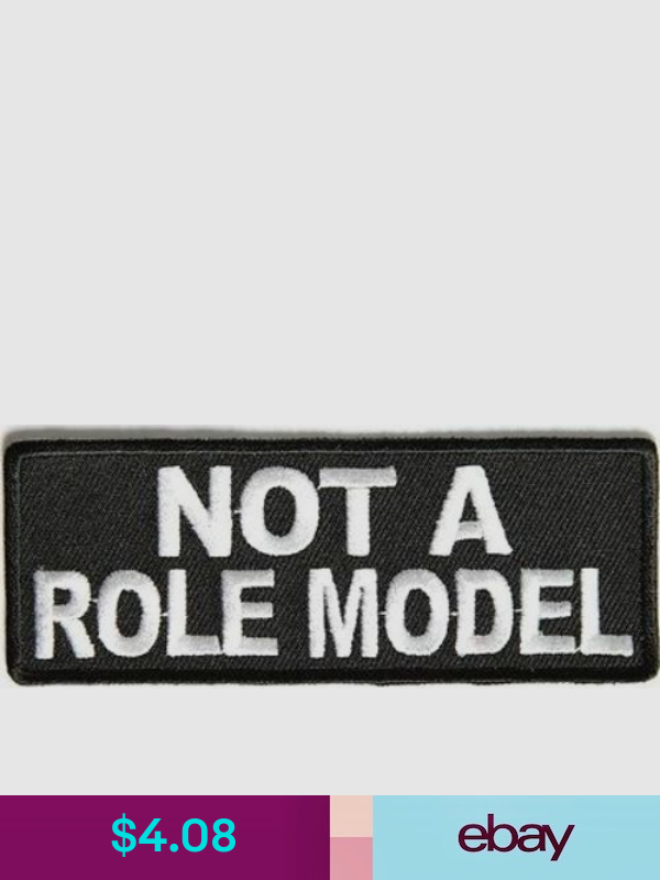 Embroidered Not A Role Model Sew or Iron on Patch Biker Patch