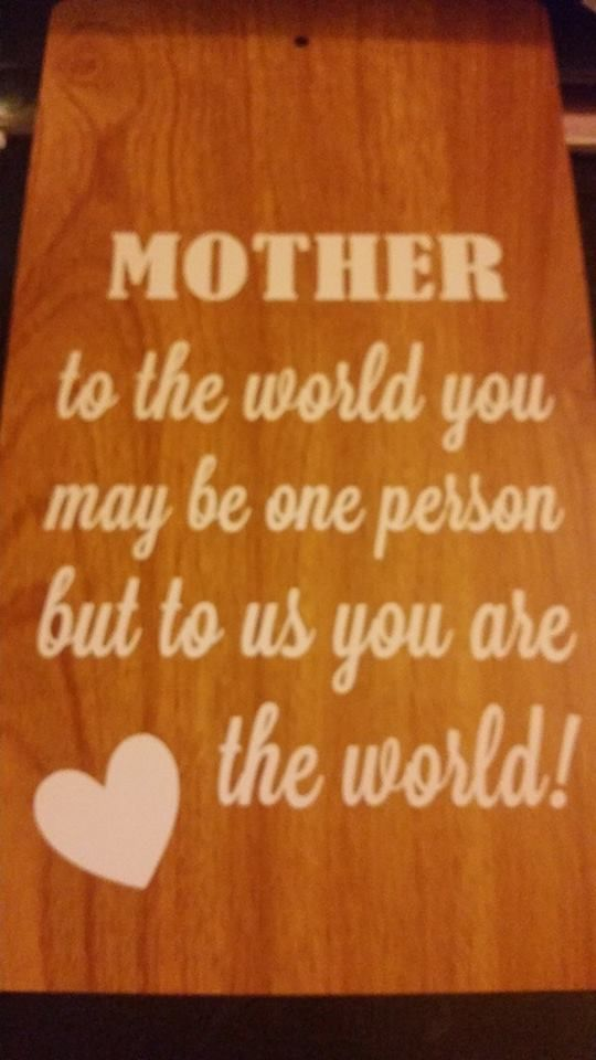 Mother/Mum/Mom quote wooden laminate board. available through Branding by Bec on facebook or website http://www.brandingbybec.com.au