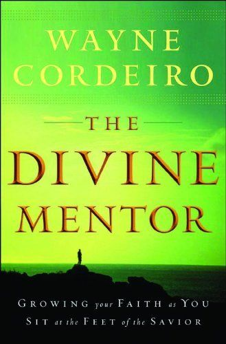 Divine Mentor, The: Growing Your Faith as You Sit at the Feet of the Savior by Wayne Cordeiro. $11.19. Publisher: Bethany House Publishers (October 1, 2008). Author: Wayne Cordeiro. Publication: October 1, 2008