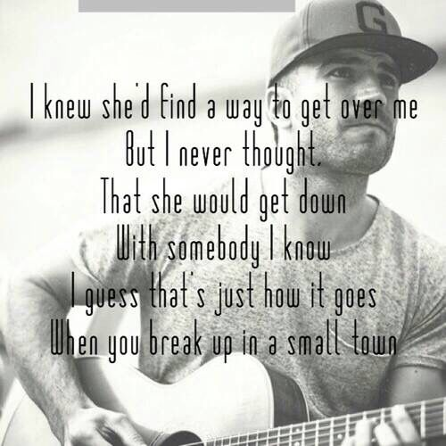 Sam Hunt Break Up In A Small Town Music Pinterest Lyrics