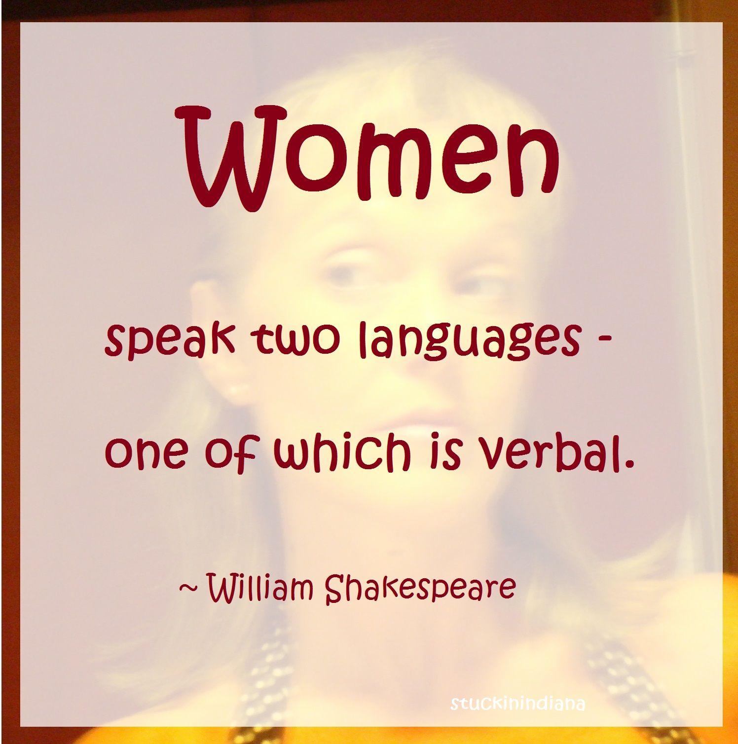 Fyi per shakespeare women speak two languages one