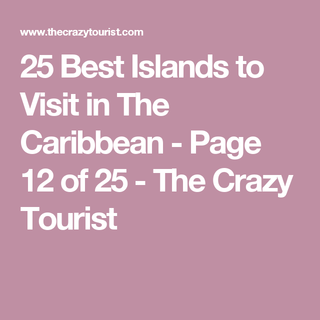 25 Best Islands to Visit in The Caribbean - Page 12 of 25 - The Crazy Tourist