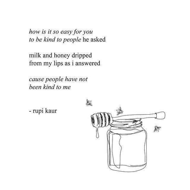 Rupikaurpoetry Poetry Poetry Words Poetry Quotes Honey 3 Milk Honey Milk And Honey Rupi Kaur Milk And Honey Book Quotes Words Quotes Honey Quotes Words