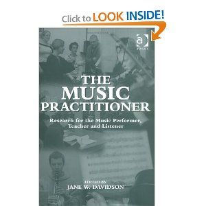 The Music Practitioner Research For The Music Performer Teacher And Listener Jane W Davidson 9780754604655 Amazon Com Bo Music Practitioner Performance