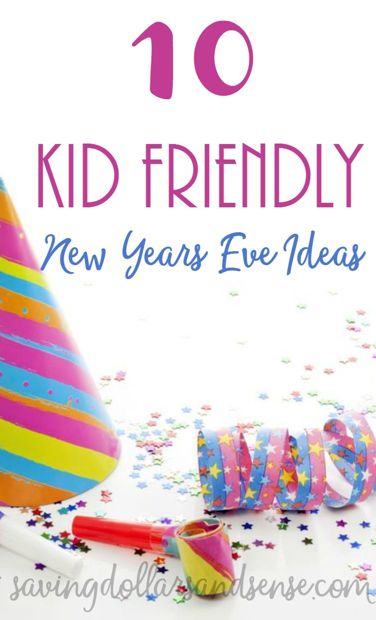 10 Kid-Friendly New Year\'s Eve Ideas - Saving Dollars and Sense ...