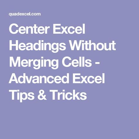Center Excel Headings Without Merging Cells - Advanced Excel Tips - merge spreadsheets