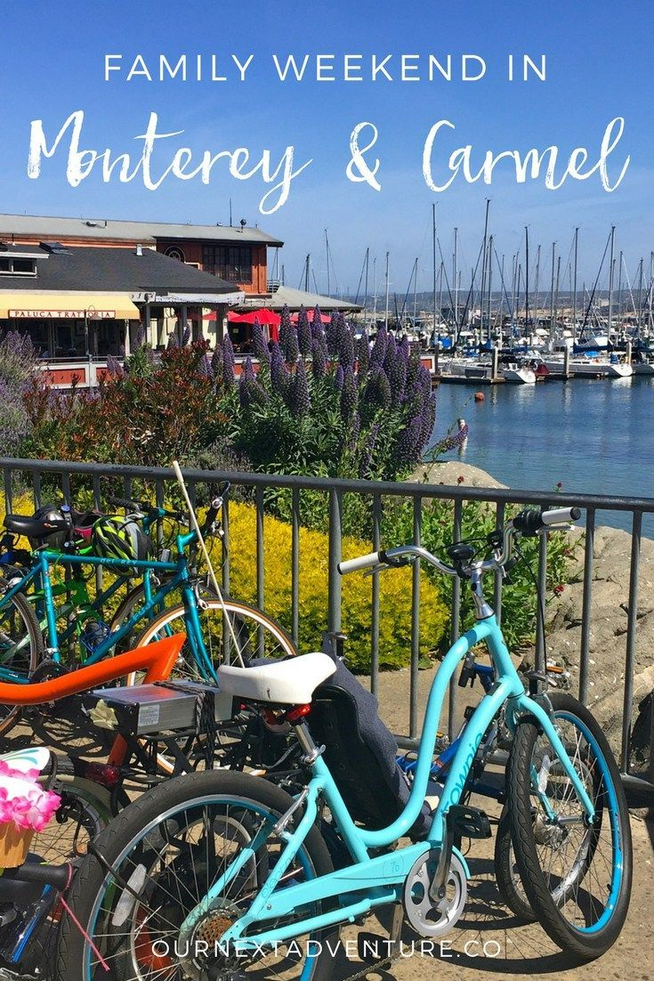 A Family Weekend In Monterey Amp Carmel California With