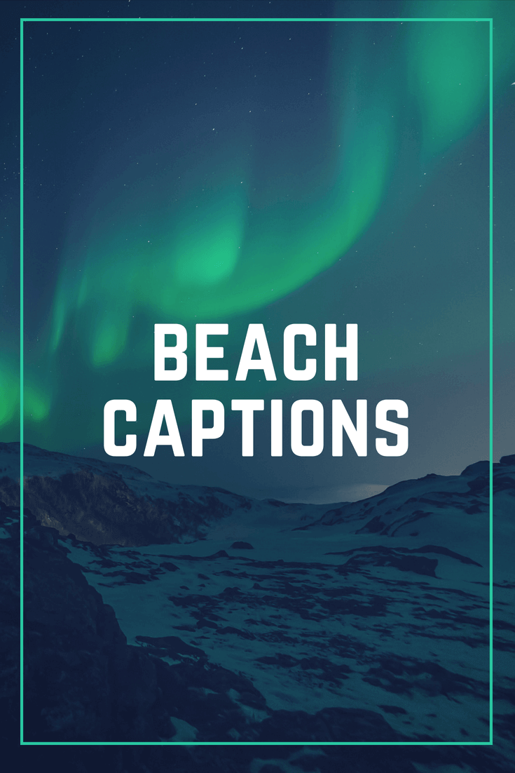 101+ Beach Captions for your Instagram Pictures and Videos ...