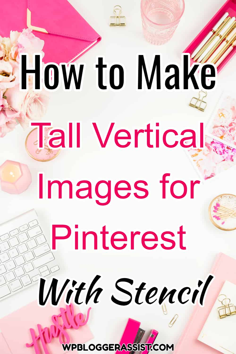 How to Make Tall Vertical Images for Pinterest Optimize