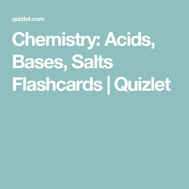 Chemistry Acids Bases Salts Flashcards  Quizlet  Acids And