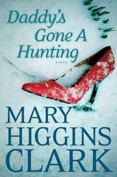 Daddy's Gone a Hunting (BOOK)--When her sister is wrongly implicated in an explosion that has destroyed her family's priceless antiques business and killed an employee, Hannah struggles to find clues in the ashes and discovers a life-threatening secret from the past.
